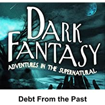 Dark Fantasy: Debt from the Past