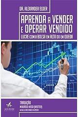 Aprenda a Vender e Operar Vendido. Lucre com a Bolsa em Alta ou em Queda ペーパーバック