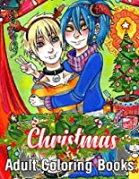 Christmas Adults Coloring Books: An Adult Coloring Book with Cheerful Santas, Silly Reindeer, Adorable Elves, Loving Animals, Happy Kids, and More! Stress Relieving Coloring Pages, Coloring Book for Adult Relaxation