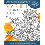 Sea Shell Coloring Book: An Adult Coloring Book of 40 Zentangle Sea Shell Designs for Ocean, Nautical, Underwater and Seaside