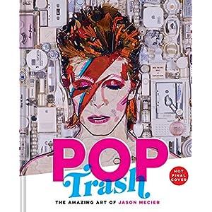 Pop Trash: The Amazing Art of Jason Mecier