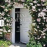Auf den Spuren von Jane Austen: Die Schauplaetze ihres Lebens und ihrer Romane