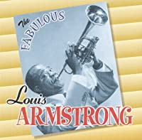 Fabulous Louis Armstrong