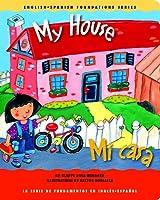 My House! / mi Casa! (English-spanish Foundations)