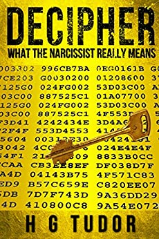 Decipher - What the Narcissist Really Means by [Tudor, H G]
