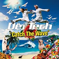 Catch the Wave by Def Tech
