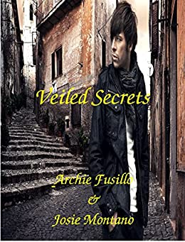 Veiled Secrets by [Fusillo, Archie, Montano, Josie]