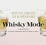 WHISKY MODE~A COLLECTION OF CLUB JAZZ/CROSSOVER/SOULFUL HOUSE CLASSICS~