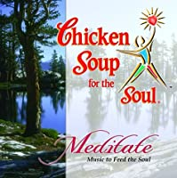 Chicken Soup for the Soul: Meditate