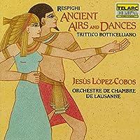 Respighi: Ancient Airs And Dances & Trittico Botticelliano