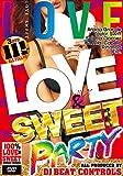 Love & Sweet Party - DJ Beat Controls 【3枚組】【ラブ・スウィート・パーティー】【洋楽 DVD】