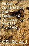Pickus Construction and Equipment Company, Inc; 99-0331  11/03/99 (English Edition)