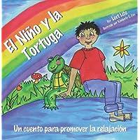 El Niño y la Tortuga: Una historia para la relajación diseñada para ayudar a los niños incrementar su creatividad mientras disminuyen sus niveles de estrés ... (Sueños del Indigo nº 0) (Spanish Edition)