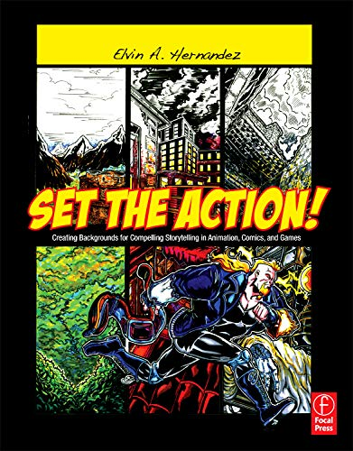 Download Set the Action!: Creating Backgrounds for Compelling Storytelling in Animation, Comics, and Games 0240820533