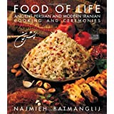 Food of Life -- 25th Anniversary Edition: Ancient Persian & Modern Iranian Cooking & Ceremonies