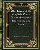 The Lives of the English Poets: Prior. Congreve. Blackmore and Pope