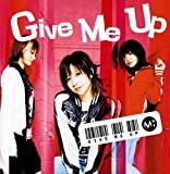 Give Me Up(初回盤)