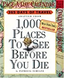 1,000 Places to See Before You Die 2005 Calendar: 365 Days of Travel with free bonus online Calendar (Page-A-Day Calendars)