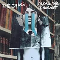 IGNORE THE IGNORANT [JAPAN EDITION] by Cribs (2009-09-08)