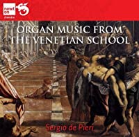 Organ Music from the Venetian School by Sergio de Pieri
