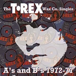 T-Rex Wax Co Singles A's & B's 1972-77