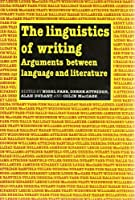 The Linguistics of Writing: Arguments Between Language and Literature