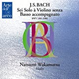 J.S.バッハ : 無伴奏ヴァイオリンのためのソナタとパルティータ BWV1001-1006 (J.S.Bach : Sei Solo a Violino senza Basso accompagnato BWV 1001-1006 / Natsumi Wakamatsu (Violin)) [2CD]