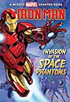 Iron Man: Invasion of the Space Phantoms (A Mighty Marvel Chapter Book)