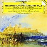 メンデルスゾーン:交響曲第3番「スコットランド」、序曲「真夏の夜の夢」、序曲「美しいメルジーネの物語」