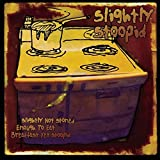 Slightly Not Stoned Enough To Eat Breakfast Yet Stoopid by Slightly Stoopid (2008-07-22)
