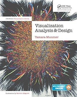 [Munzner, Tamara]のVisualization Analysis and Design (AK Peters Visualization Series)