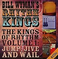 The Kings Of Rhythm Volume 1: Jump Jive And Wail by Bill WymanS Rhythm Kings