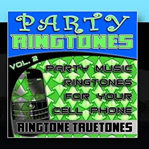 Party Ringtones Vol. 2 - Party Music Ringtones For Your Cell Phone