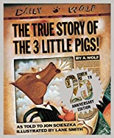 The True Story of the Three Little Pigs 25th Anniversary Edition