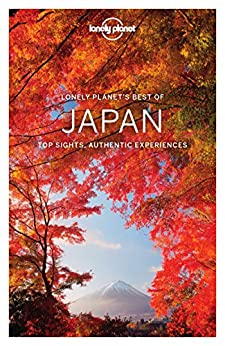Lonely Planet Best of Japan (Travel Guide) by [Planet, Lonely, Milner, Rebecca, Bartlett, Ray, Bender, Andrew, McLachlan, Craig, Morgan, Kate, Richmond, Simon, Spurling, Tom, Walker, Benedict, Yanagihara, Wendy]