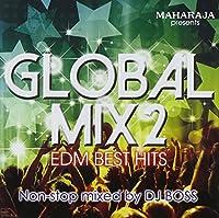 MAHARAJA presents GLOBAL MIX VOL.2 - EDM BEST MIX -