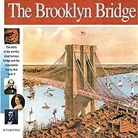 The Brooklyn Bridge (Wonders of the World Book)