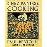 Chez Panisse Cooking: A Cookbook