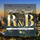 Mellow Sunset R&B 2 - chill vibes collection