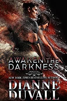 Awaken the Darkness (Immortal Guardians Book 8) by [Duvall, Dianne]