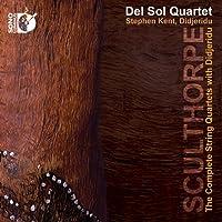 ピーター・スカルソープ:ディジュリドゥを伴う弦楽四重奏曲全集[2CDs+Blu-ray Audio]