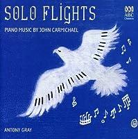 John Carmichael: Solo Flights
