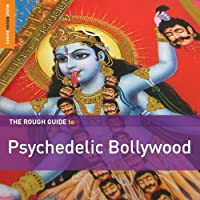 Rough Guide To Psychedelic Bollywood by Rough Guide (2013-05-03)