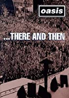 Oasis: There & Then [DVD] [Import]
