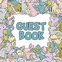 Guest Book: Pastel Bunnies Keepsake Guestbook - Blue, Pink, Green, Gray & Purple Rabbit Themed Memory Journal for Birthday, Baby Shower, Wedding, Vacation Rental or Event with Space for Visitors to Write Message, Lines for Email, Name and Address