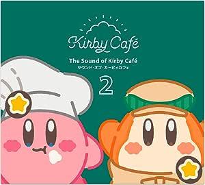 The Sound of Kirby Café 2/サウンド・オブ・カービィカフェ2