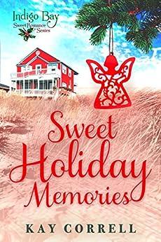 Sweet Holiday Memories (Indigo Bay Sweet Romance Series) by [Correll, Kay]
