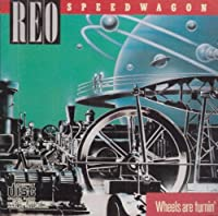 Wheels Are Turnin' by REO Speedwagon (2008-03-01)