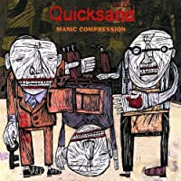 Manic Compression by Quicksand