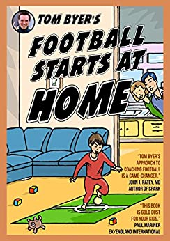 Tom Byer's Football Starts at Home [UK] by [Byer, Tom, Varcoe, Fred]